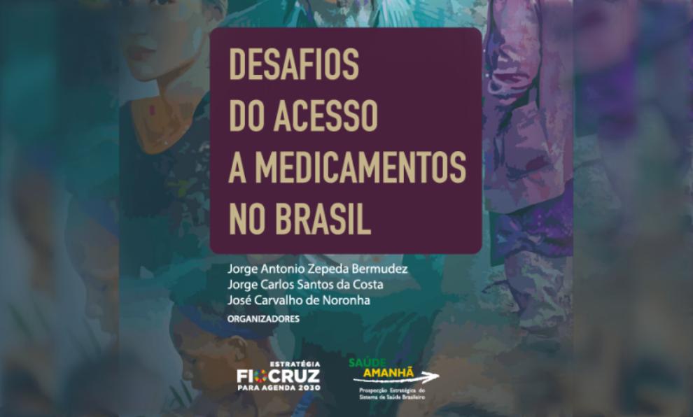 """Lançamento do livro """"Desafios do Acesso a Medicamentos no Brasil"""" 25 de junho, quinta-feira, às 17h Às 17h30: Palestra Magna """"Ac"""