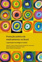Produção Pública de Medicamentos no Brasil. Capacitação e Acesso