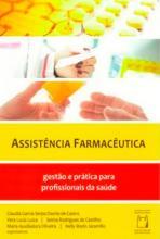 Assistência Farmacêutica Gestão e prática para profissionais de saúde