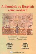 A Farmácia no Hospital: como avaliar? Estudo de caso nos hospitais federais do Rio de Janeiro