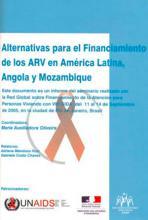 Alternativas para el Financiamiento de los ARV en América Latina, Angola y Mozambique
