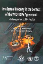 Intellectual Property in the Context of the WTO TRIPS Agreement: challenges for public health