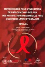 Methologie pour L'evaluation des Negociations des Prix des Antirretroviraux Dans les Pays D'amerique Latine et Caïbes Manuel