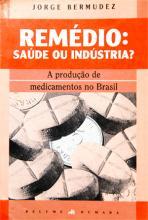 Remédio: saúde ou indústria? A produção de medicamentos no Brasil